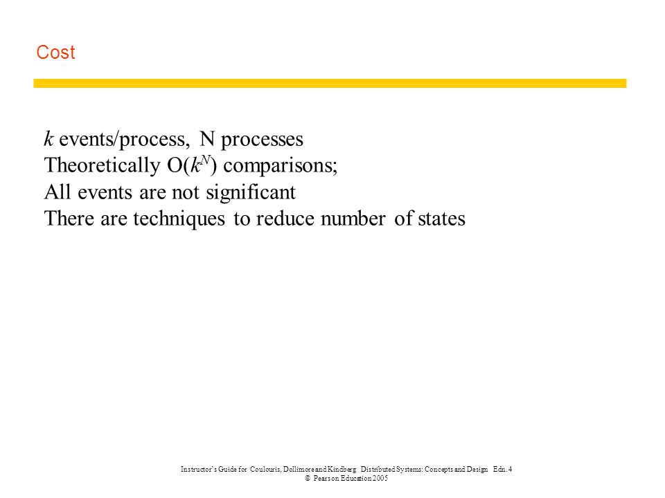 k events/process, N processes Theoretically O(kN) comparisons;