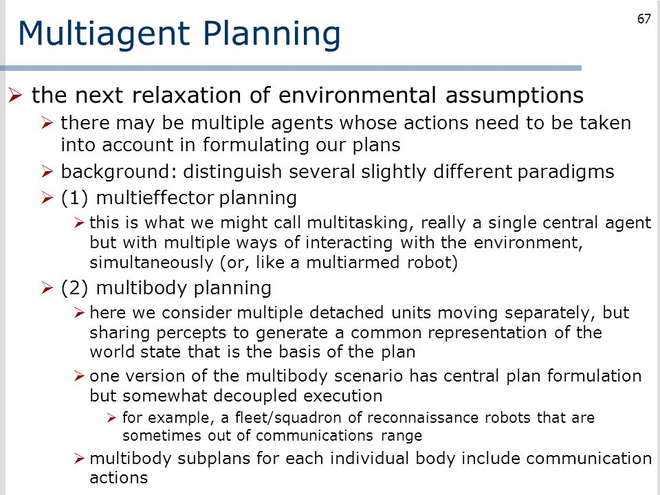 Multiagent Planning the next relaxation of environmental assumptions