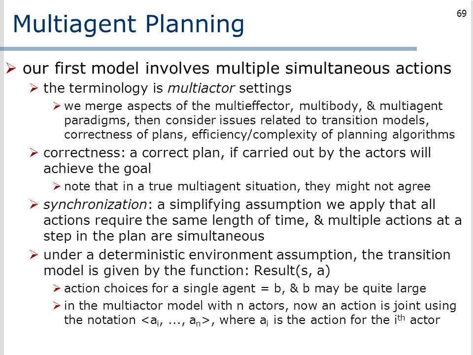 Multiagent Planning our first model involves multiple simultaneous actions. the terminology is multiactor settings.