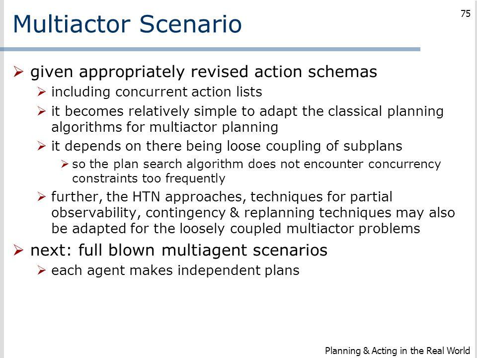 Multiactor Scenario given appropriately revised action schemas