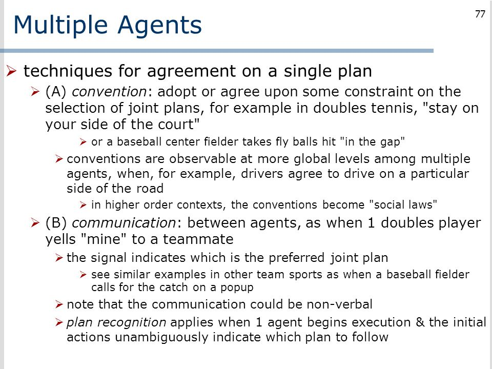 Multiple Agents techniques for agreement on a single plan