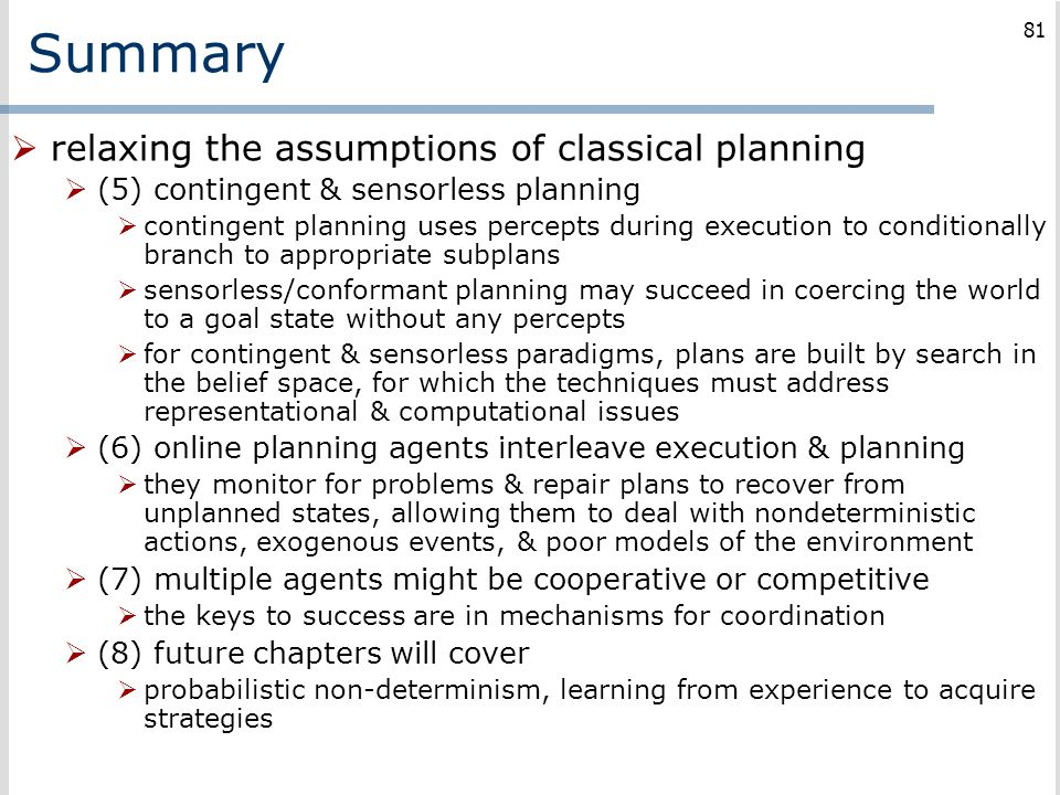 Summary relaxing the assumptions of classical planning