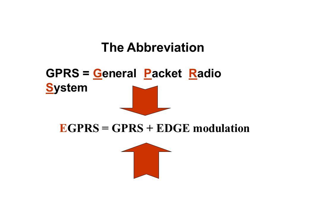 EGPRS = GPRS + EDGE modulation