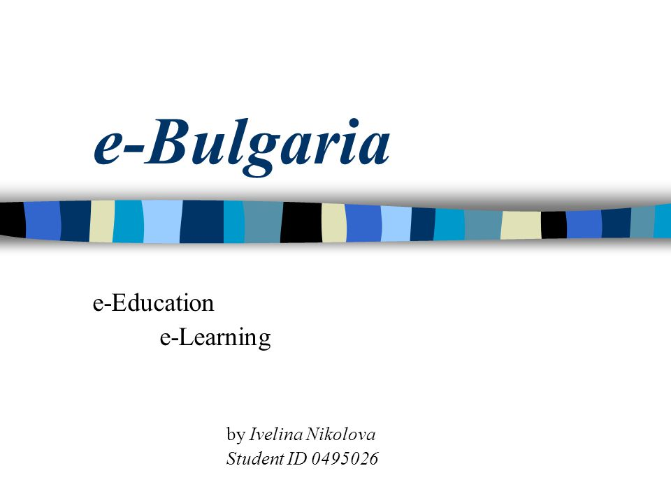 e-Education e-Learning by Ivelina Nikolova Student ID 0495026
