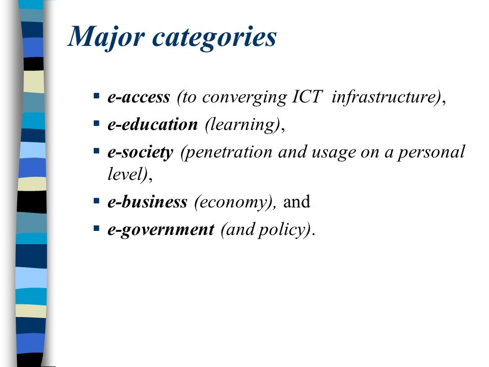Major categories e-access (to converging ICT infrastructure),