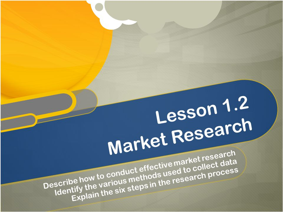 Lesson 1.2 Market Research
