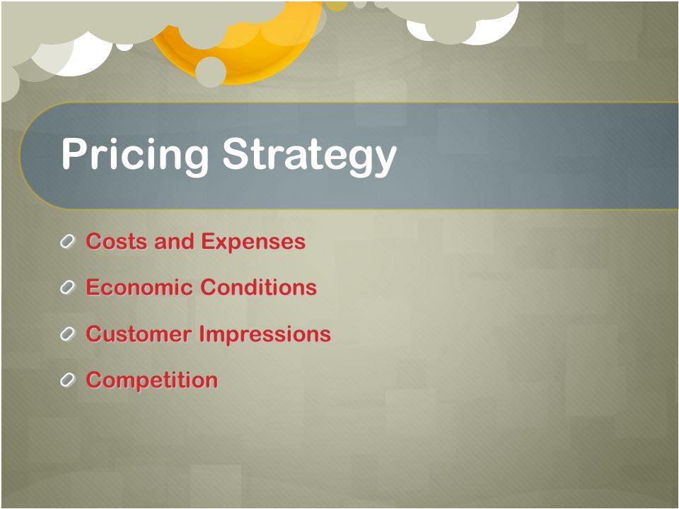 Pricing Strategy Costs and Expenses Economic Conditions