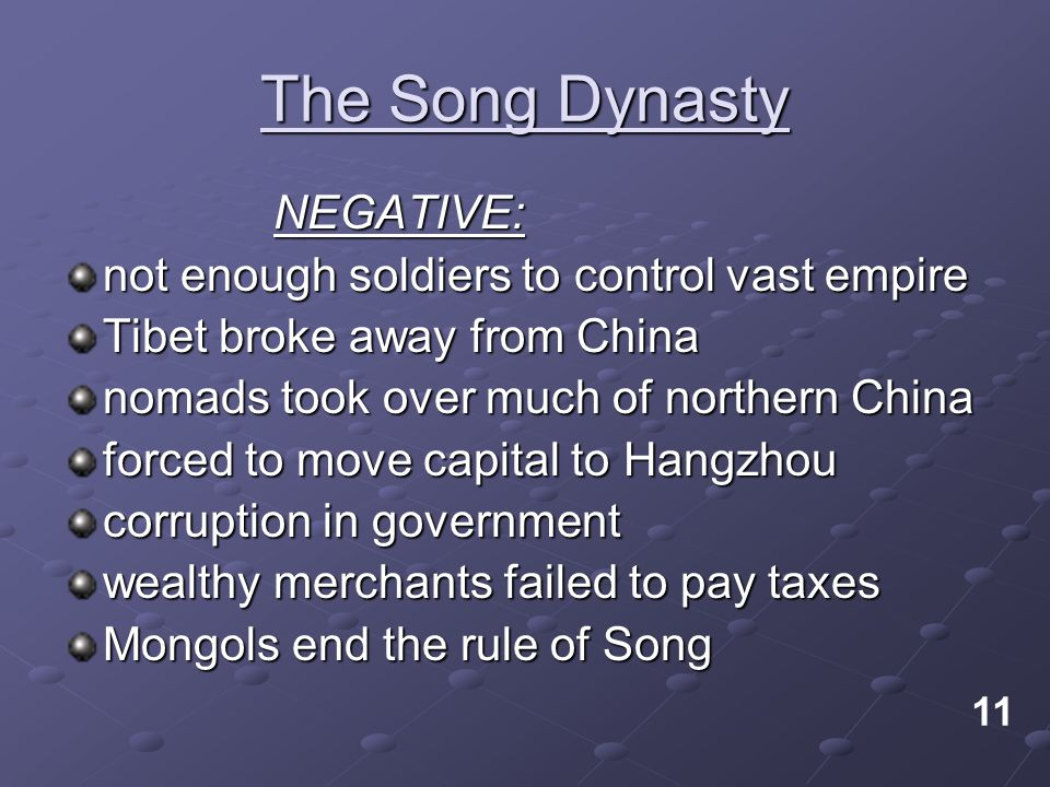 The Song Dynasty NEGATIVE: not enough soldiers to control vast empire