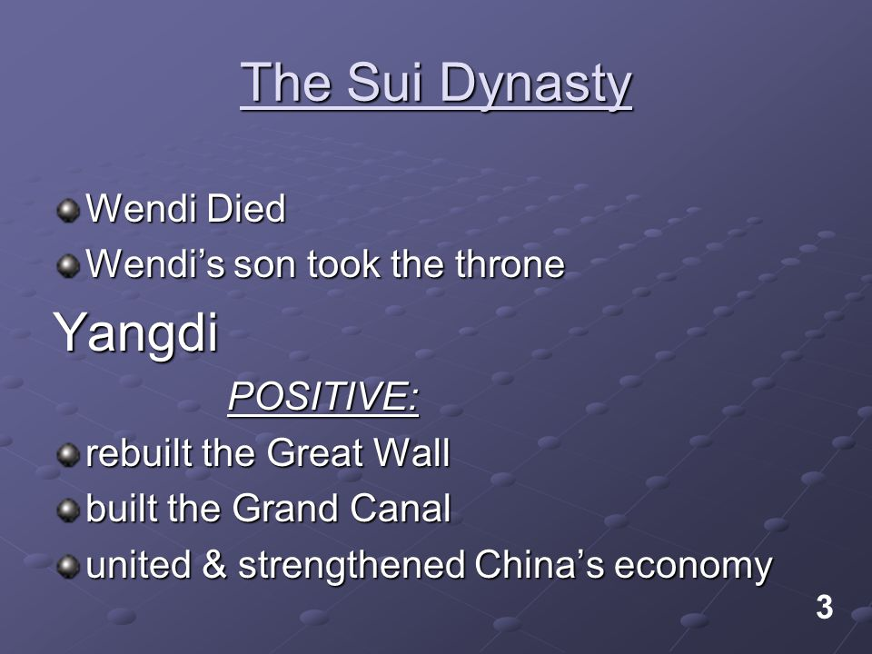 The Sui Dynasty Yangdi Wendi Died Wendi's son took the throne