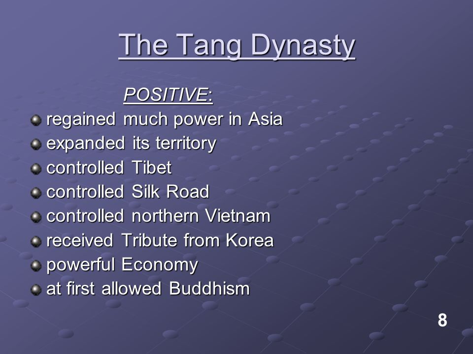 The Tang Dynasty POSITIVE: regained much power in Asia