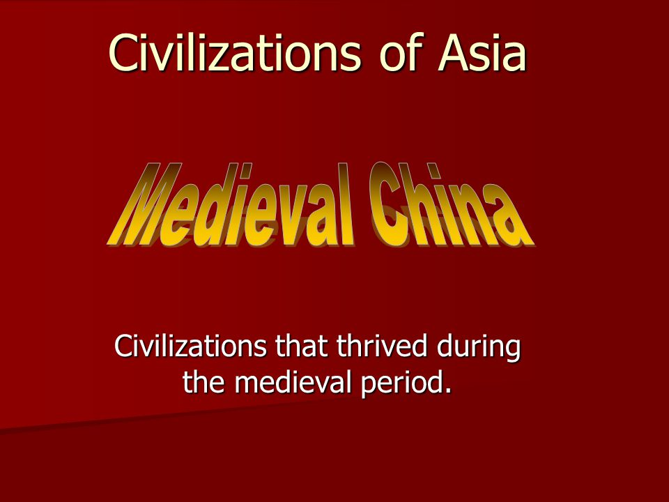 Civilizations that thrived during the medieval period.