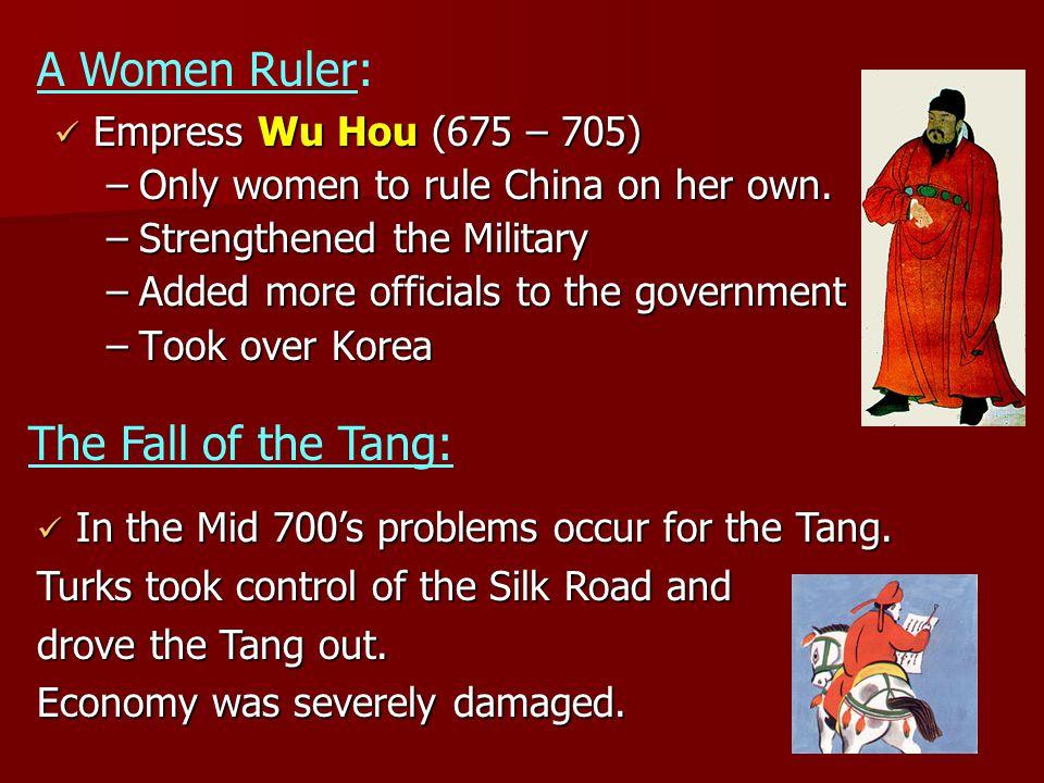 A Women Ruler: The Fall of the Tang: Empress Wu Hou (675 – 705)