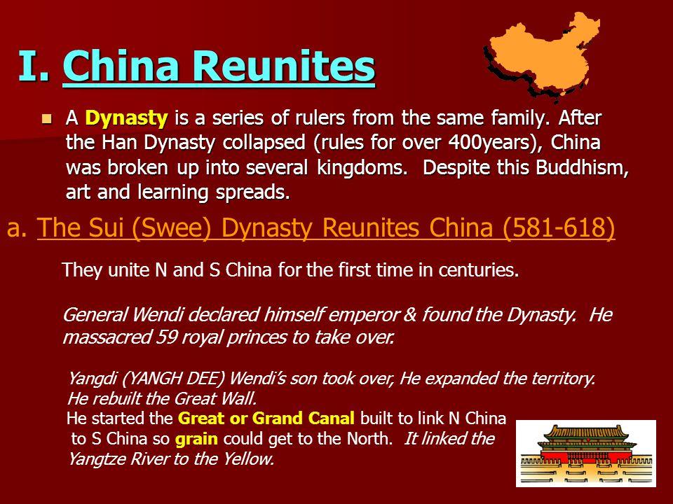 I. China Reunites a. The Sui (Swee) Dynasty Reunites China (581-618)