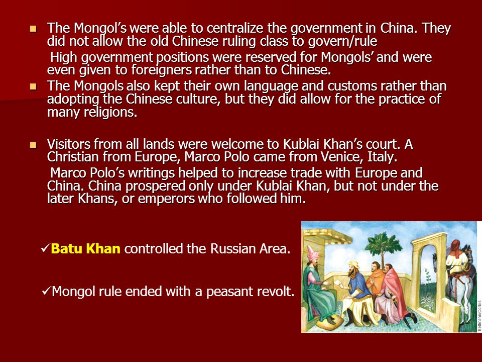 The Mongol's were able to centralize the government in China
