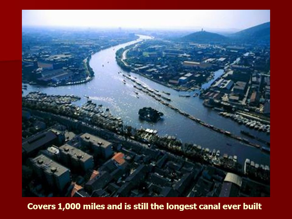 Covers 1,000 miles and is still the longest canal ever built