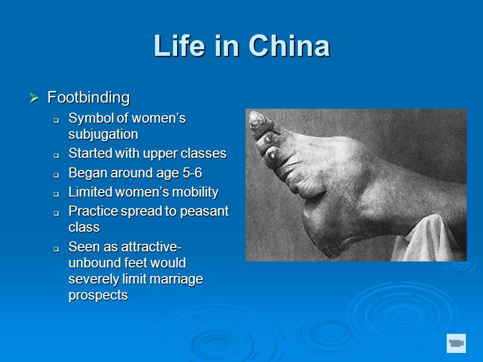 Life in China Footbinding Symbol of women's subjugation