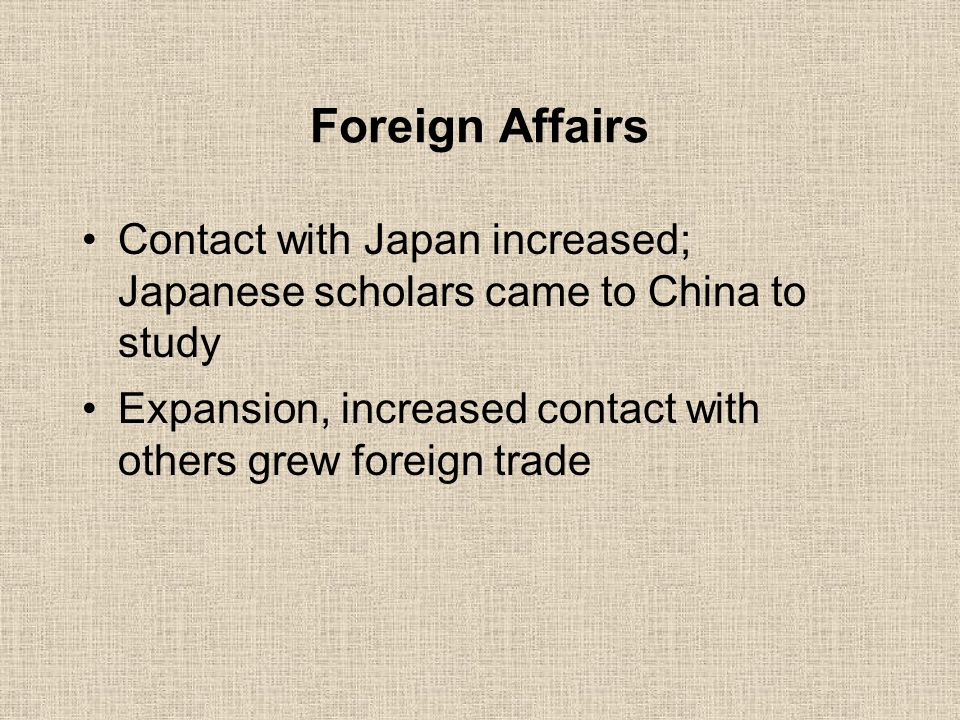 Foreign Affairs Contact with Japan increased; Japanese scholars came to China to study.