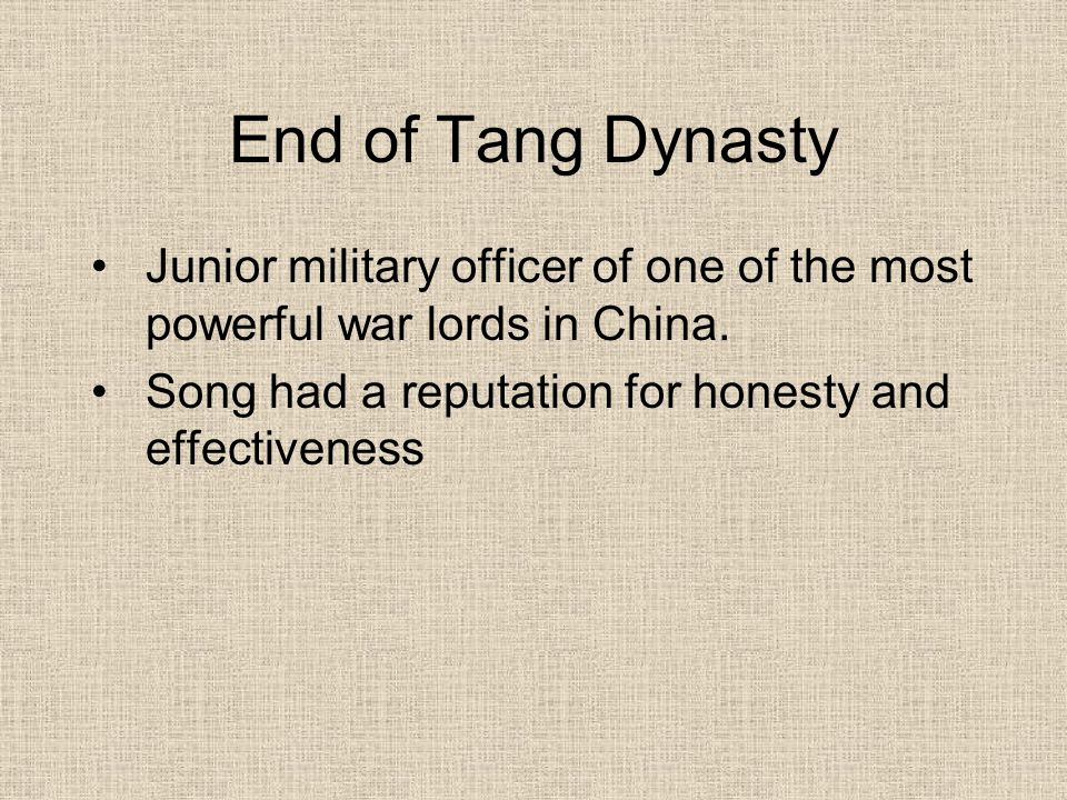 End of Tang Dynasty Junior military officer of one of the most powerful war lords in China.