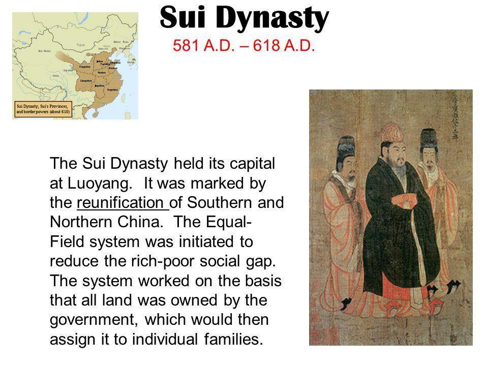 Sui Dynasty 581 A.D. – 618 A.D.