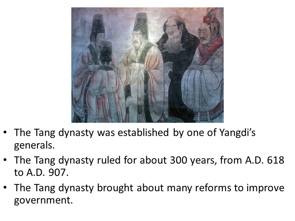 The Tang dynasty was established by one of Yangdi's generals.