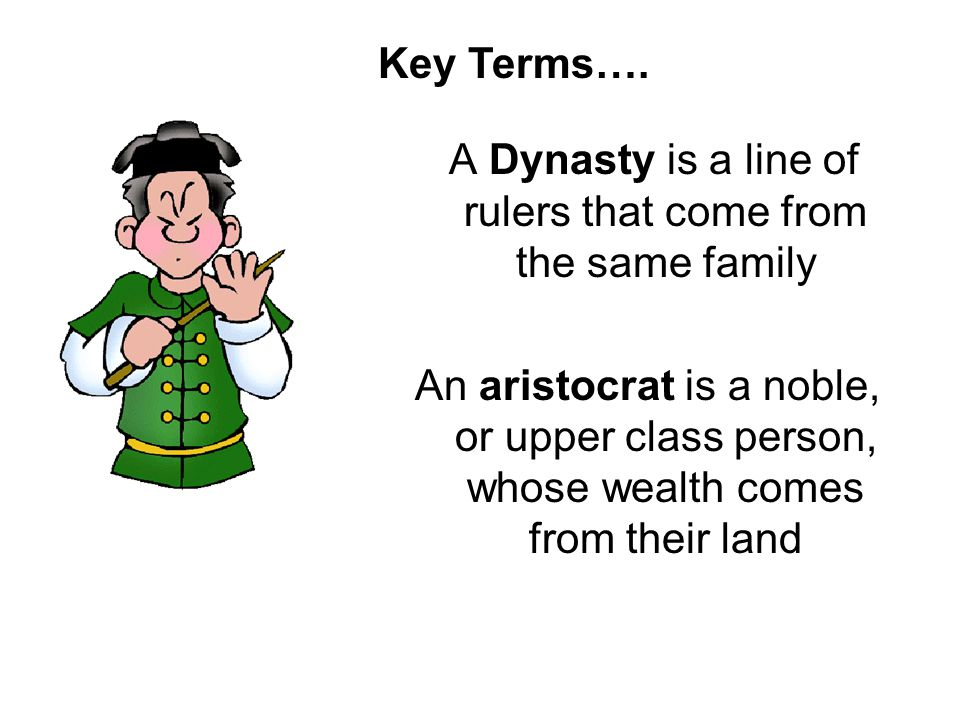 A Dynasty is a line of rulers that come from the same family
