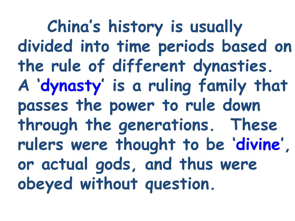 China's history is usually divided into time periods based on the rule of different dynasties.