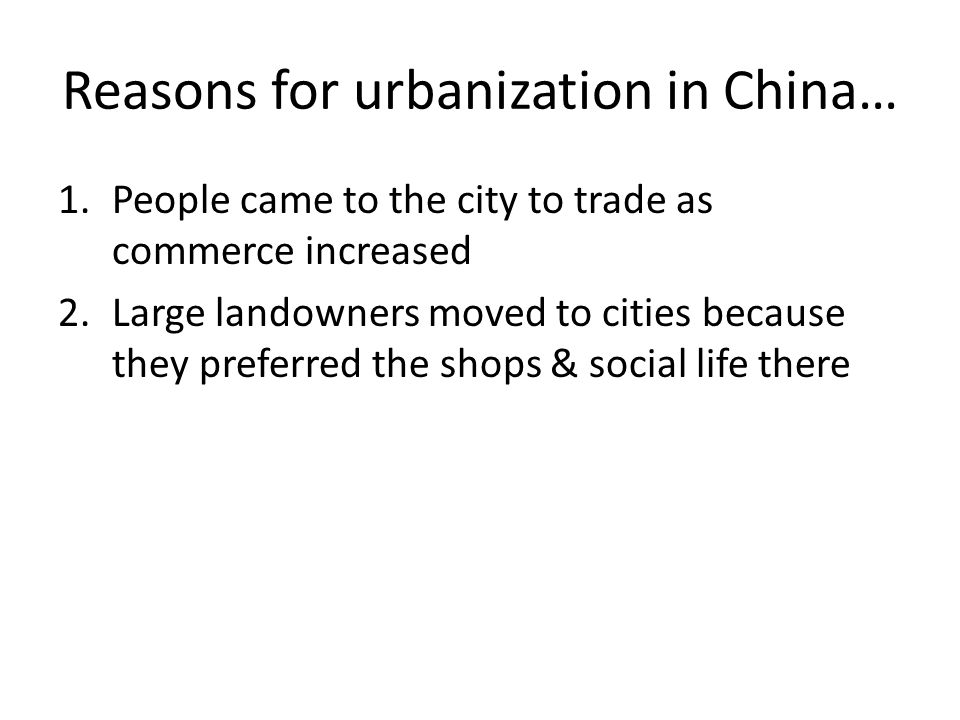 Reasons for urbanization in China…