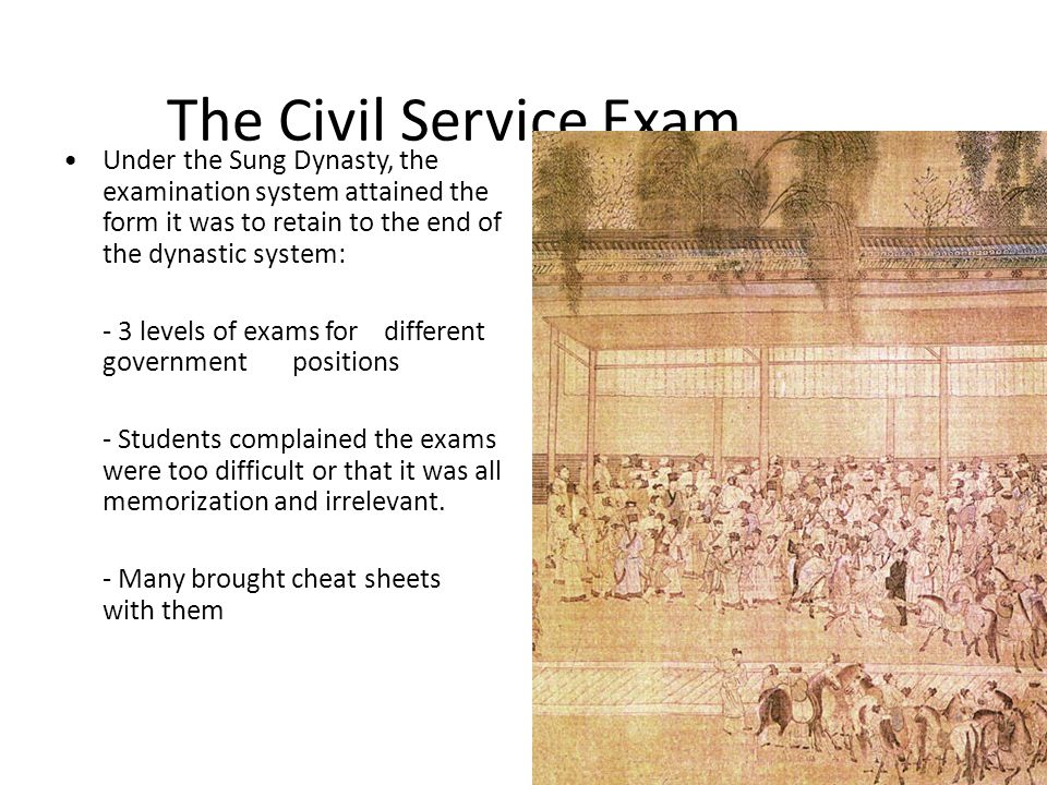 The Civil Service Exam Under the Sung Dynasty, the examination system attained the form it was to retain to the end of the dynastic system: