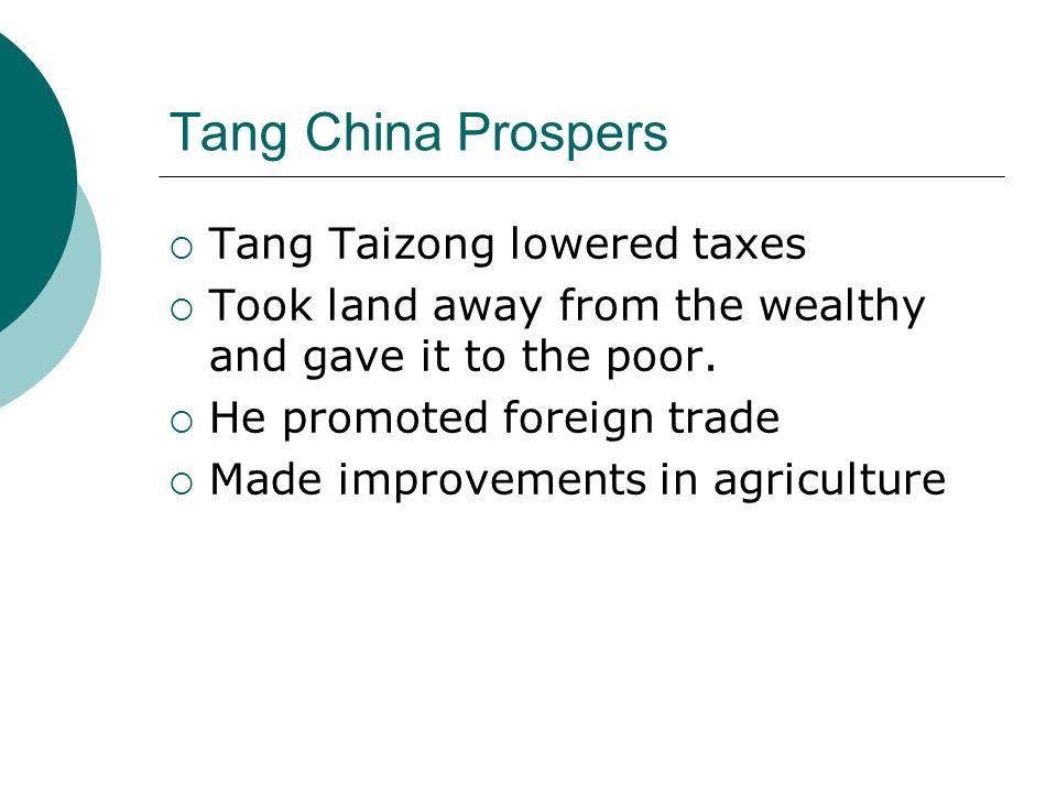 Tang China Prospers Tang Taizong lowered taxes