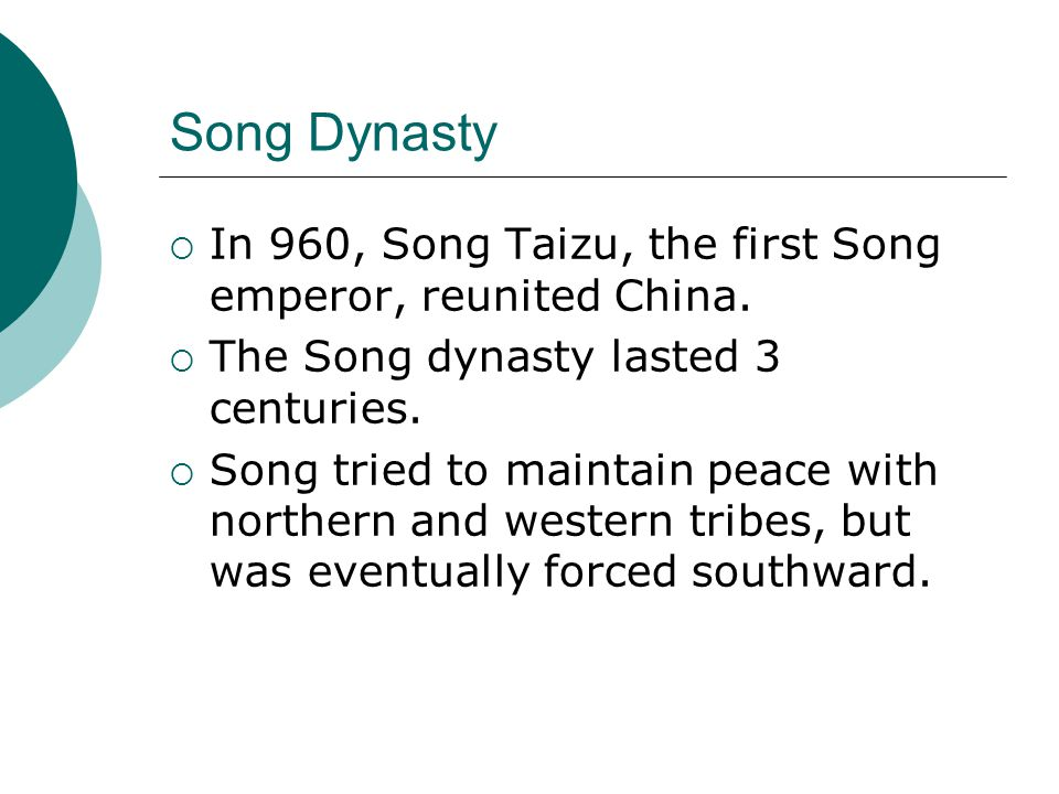 Song Dynasty In 960, Song Taizu, the first Song emperor, reunited China. The Song dynasty lasted 3 centuries.