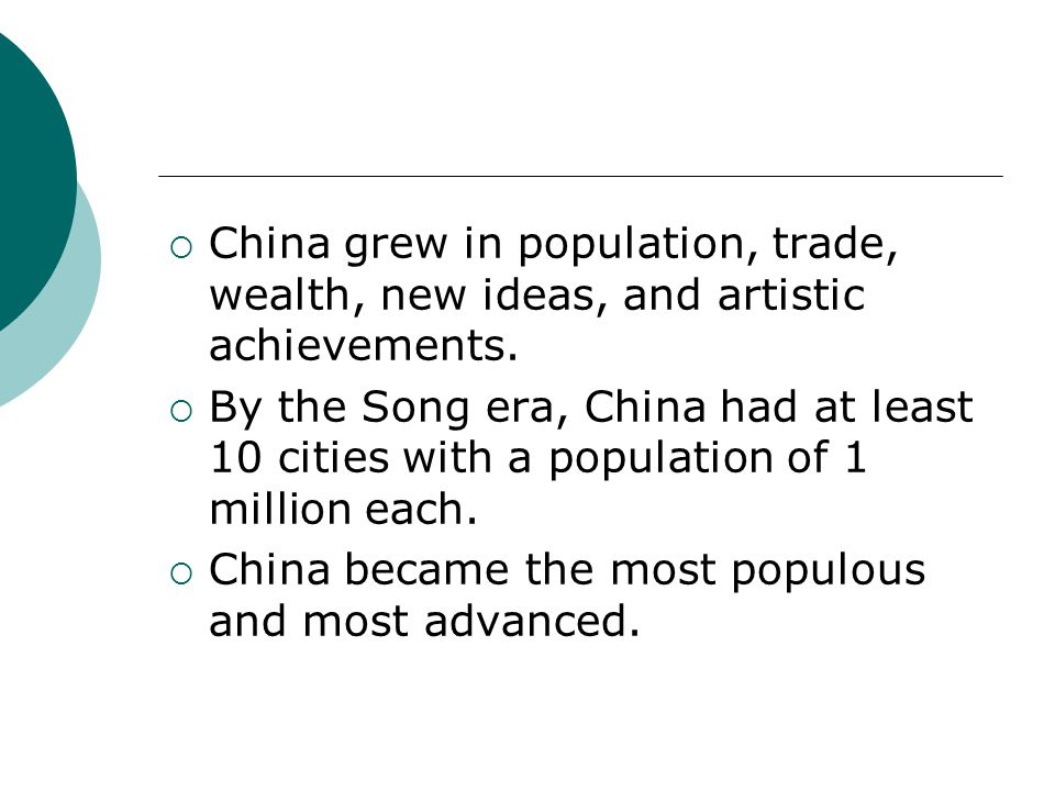 China grew in population, trade, wealth, new ideas, and artistic achievements.
