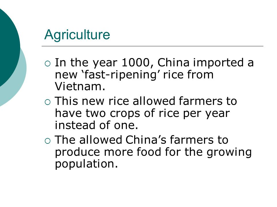 Agriculture In the year 1000, China imported a new 'fast-ripening' rice from Vietnam.