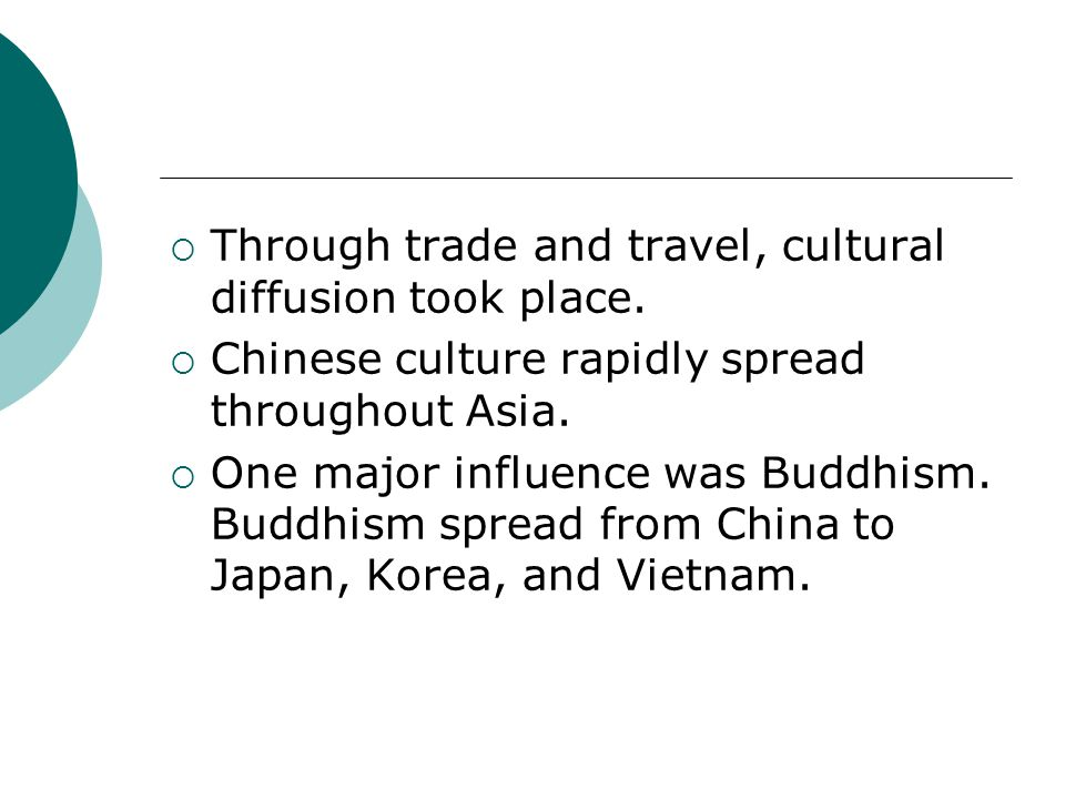 Through trade and travel, cultural diffusion took place.