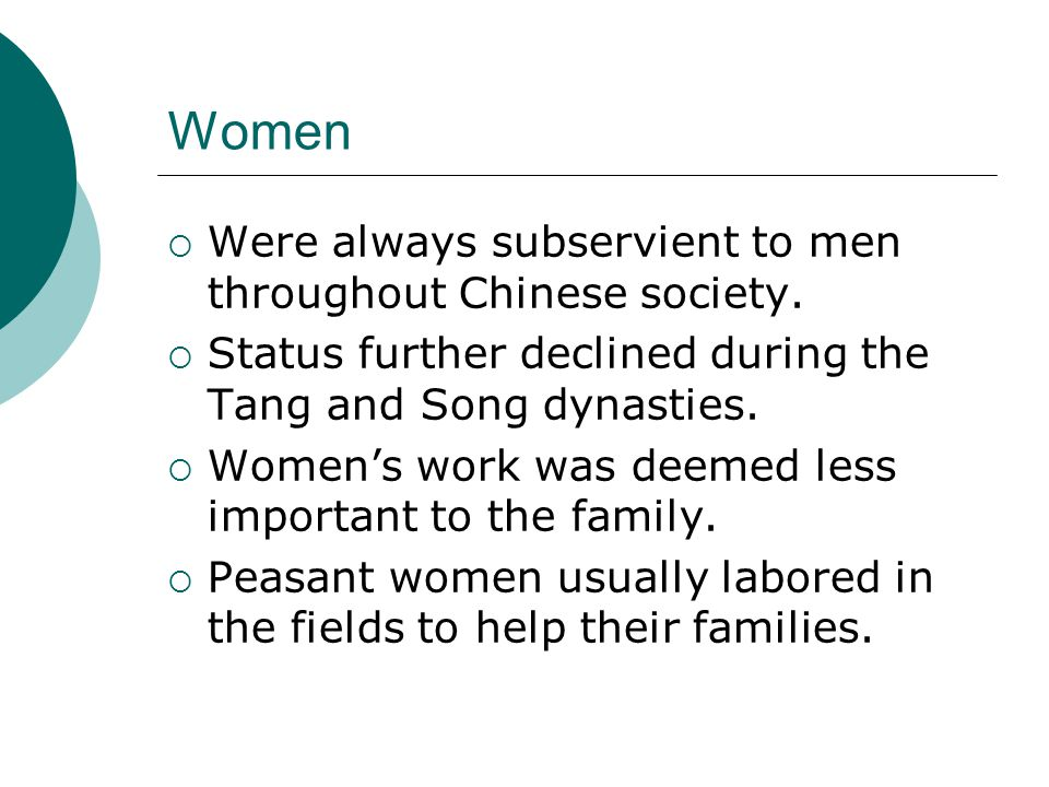 Women Were always subservient to men throughout Chinese society.