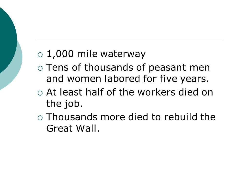 1,000 mile waterway Tens of thousands of peasant men and women labored for five years. At least half of the workers died on the job.