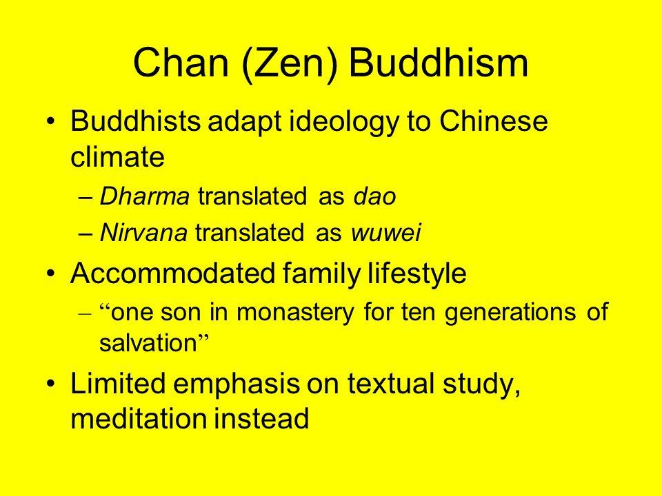 Chan (Zen) Buddhism Buddhists adapt ideology to Chinese climate