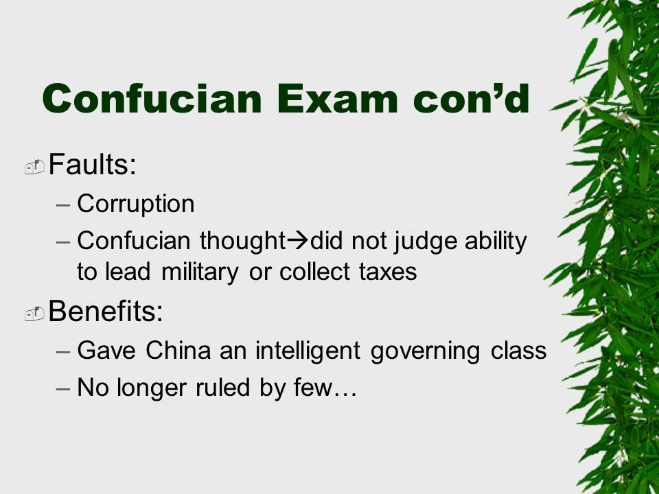 Confucian Exam con'd Faults: Benefits: Corruption