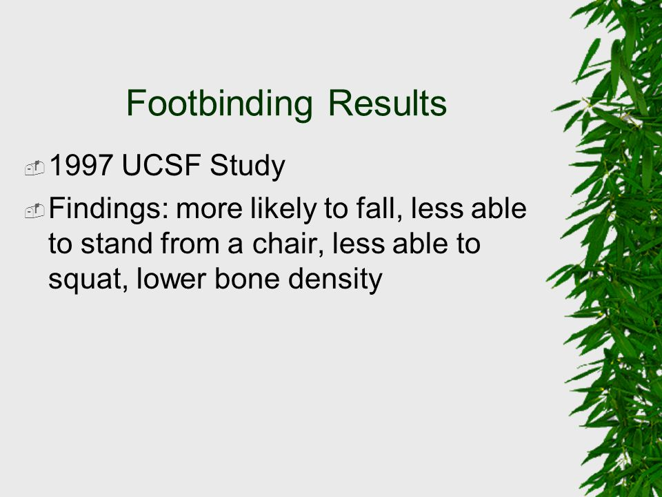 Footbinding Results 1997 UCSF Study