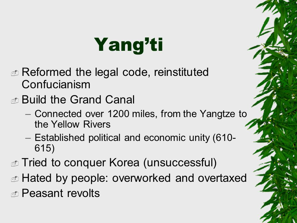 Yang'ti Reformed the legal code, reinstituted Confucianism