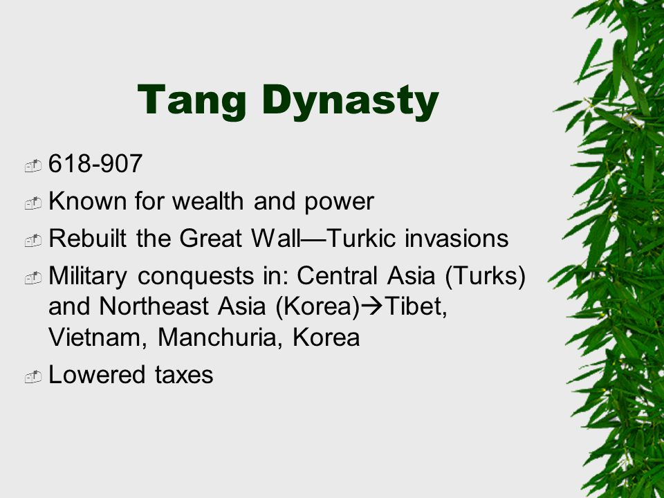 Tang Dynasty 618-907 Known for wealth and power