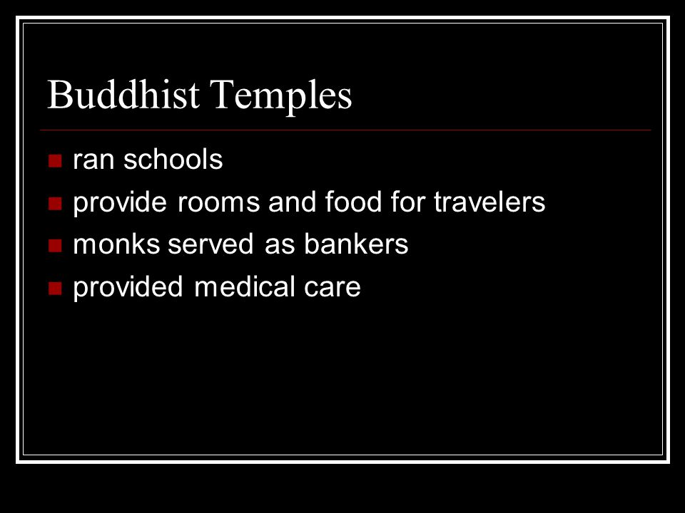Buddhist Temples ran schools provide rooms and food for travelers