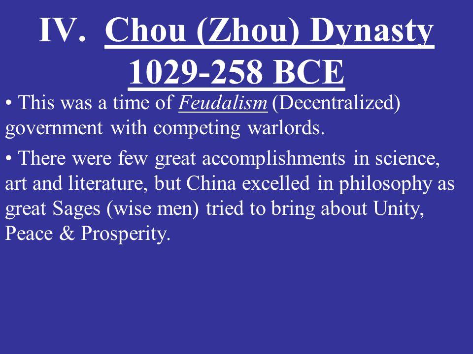 IV. Chou (Zhou) Dynasty 1029-258 BCE