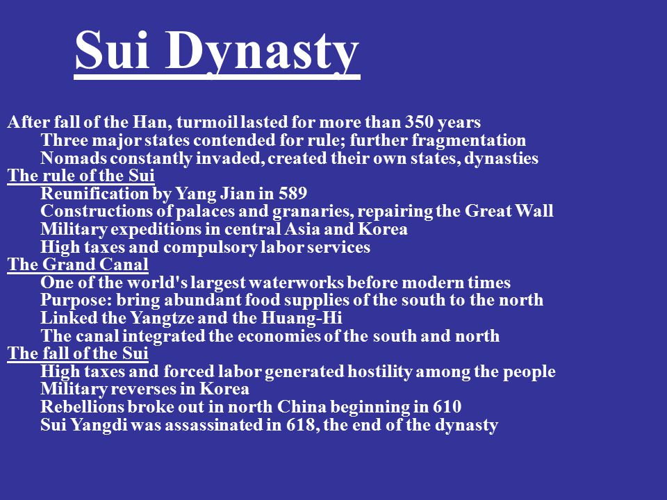 Sui Dynasty After fall of the Han, turmoil lasted for more than 350 years. Three major states contended for rule; further fragmentation.