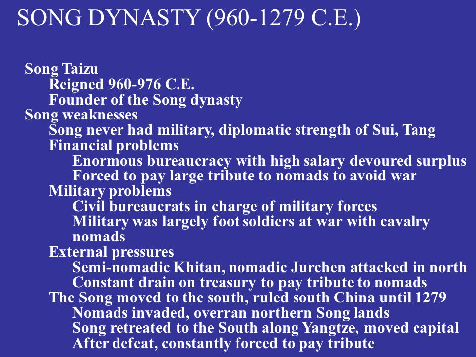 SONG DYNASTY (960-1279 C.E.) Song Taizu Reigned 960-976 C.E.