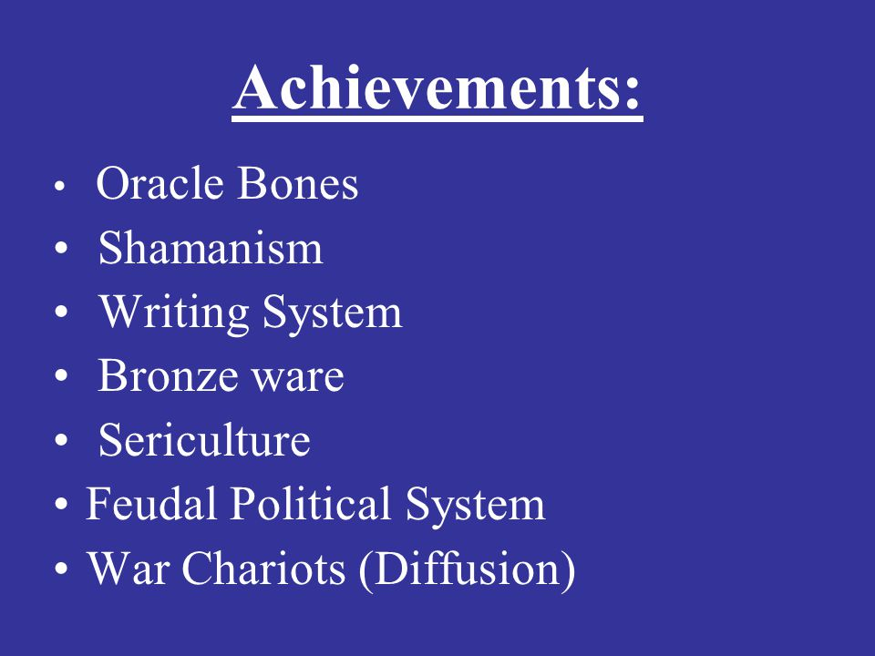 Achievements: Shamanism Writing System Bronze ware Sericulture