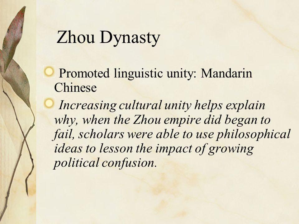 Zhou Dynasty Promoted linguistic unity: Mandarin Chinese