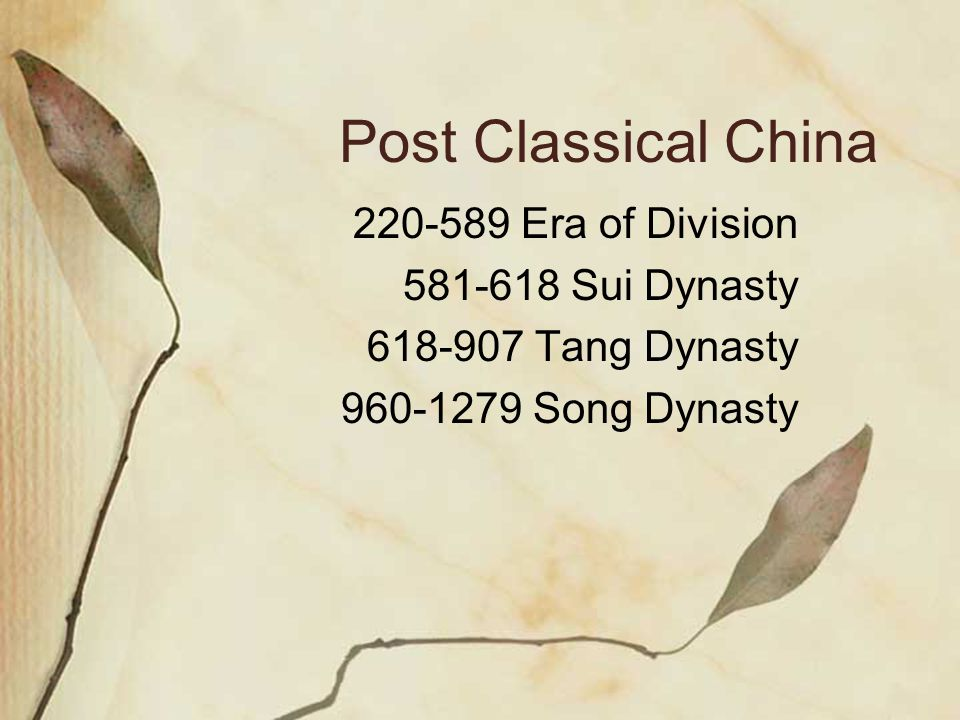 Post Classical China 220-589 Era of Division 581-618 Sui Dynasty