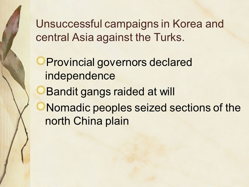 Unsuccessful campaigns in Korea and central Asia against the Turks.