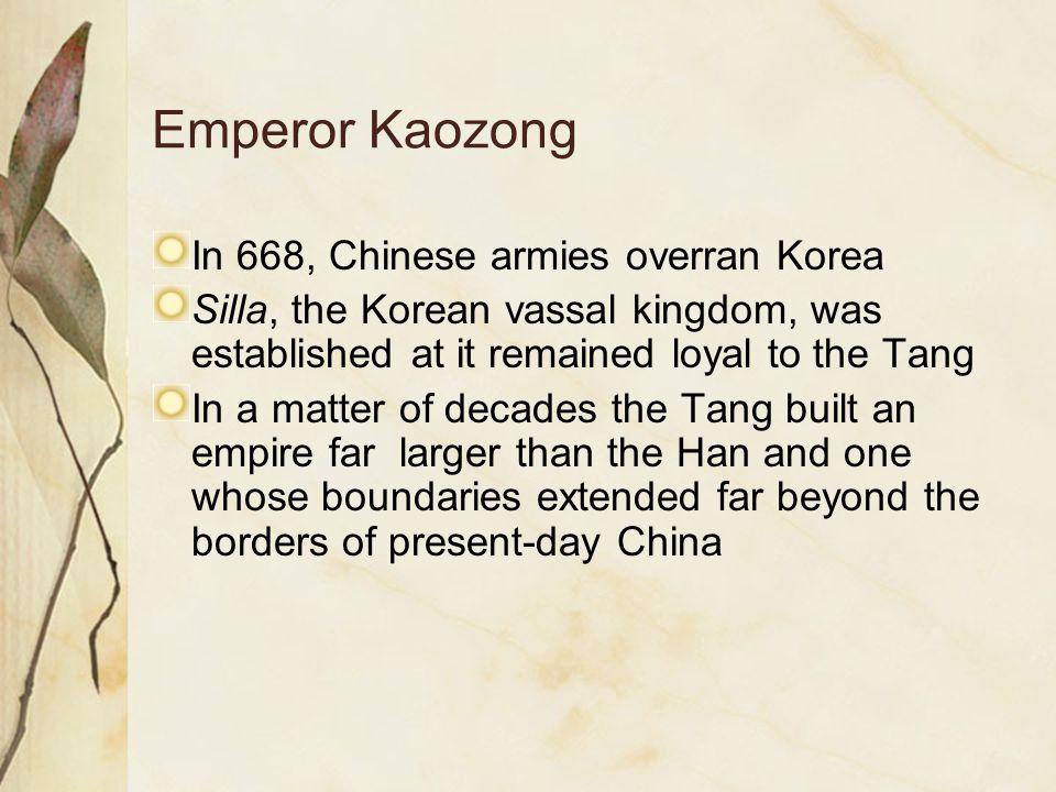 Emperor Kaozong In 668, Chinese armies overran Korea