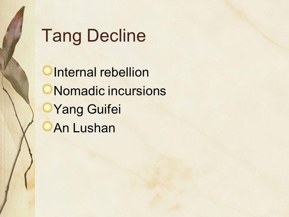 Tang Decline Internal rebellion Nomadic incursions Yang Guifei